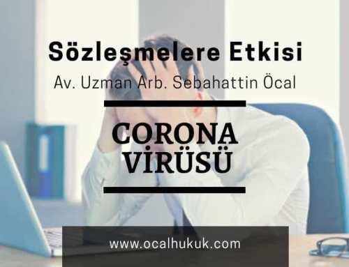 Koronavirüs Salgınının Sözleşmelere Etkisi