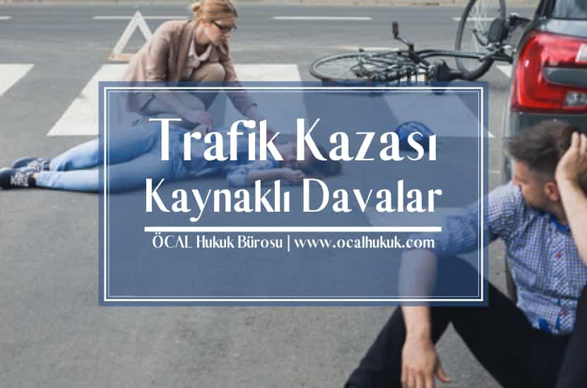 Trafik Kazası Nedeniyle Maddi ve Manevi Tazminat Davası